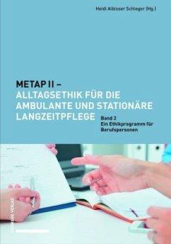 METAP II - Alltagsethik für die ambulante und stationäre Langzeitpflege