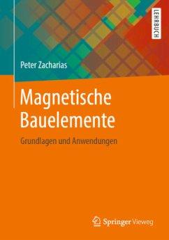 Magnetische Bauelemente - Zacharias, Peter