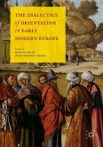 The Dialectics of Orientalism in Early Modern Europe