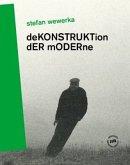 Stefan Wewerka - DeKONSTRUKTion dER mODERne