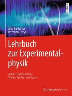 Lehrbuch zur Experimentalphysik Band 5: Quantenphysik - Heintze, Joachim