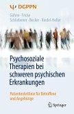 Psychosoziale Therapien bei schweren psychischen Erkrankungen