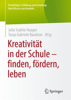 Kreativität in der Schule - finden, fördern, leben