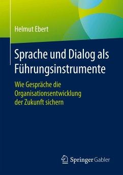 Sprache und Dialog als Führungsinstrumente - Ebert, Helmut