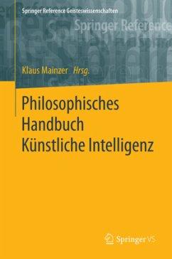 Philosophisches Handbuch Künstliche Intelligenz