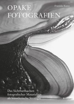 Opake Fotografien - Kunze, Franziska