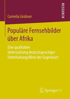 Populäre Fernsehbilder über Afrika - Grobner, Cornelia