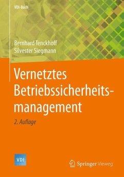 Vernetztes Betriebssicherheitsmanagement - Tenckhoff, Bernhard;Siegmann, Silvester