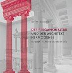 Der Pergamon-Altar und der Architekt Hermogenes