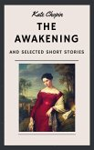 Kate Chopin: The Awakening and other Short Stories (English Edition) (eBook, ePUB)
