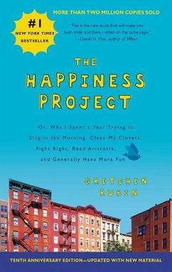 Happiness Project. The 10th Anniversary Edition - Rubin, Gretchen