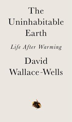 The Uninhabitable Earth - Wallace-Wells, David
