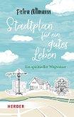 Stadtplan für ein gutes Leben (eBook, ePUB)
