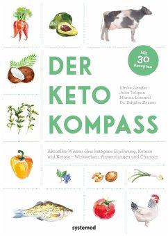 Der Keto-Kompass (eBook, PDF) - Lommel, Marina; Gonder, Ulrike; Tulipan, Julia; Karner, Brigitte