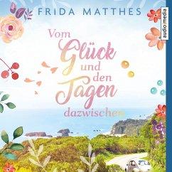 Vom Glück und den Tagen dazwischen (MP3-Download) - Matthes, Frida