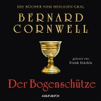 Der Bogenschütze / Die Bücher vom Heiligen Gral Bd.1 (MP3-Download)
