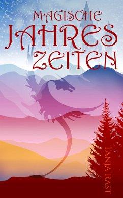 Magische Jahreszeiten (eBook, ePUB) - Rast, Tanja