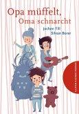 Opa müffelt, Oma schnarcht (eBook, ePUB)