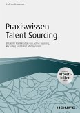 Praxiswissen Talent Sourcing - inkl. Arbeitshilfen online (eBook, PDF)
