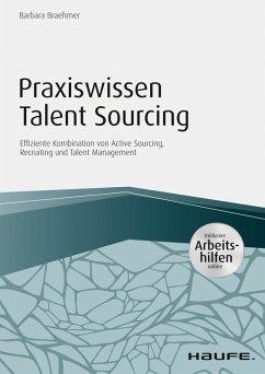 Praxiswissen Talent Sourcing - inkl. Arbeitshilfen online (eBook, PDF) - Braehmer, Barbara