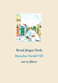 Rintscher Vertäll VIII (eBook, ePUB) - Henk, Bernd-Jürgen