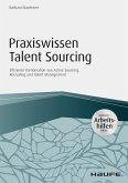 Praxiswissen Talent Sourcing - inkl. Arbeitshilfen online (eBook, ePUB)