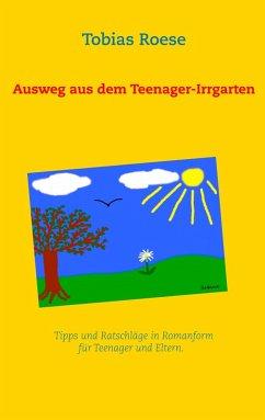 Ausweg aus dem Teenager-Irrgarten (eBook, ePUB)