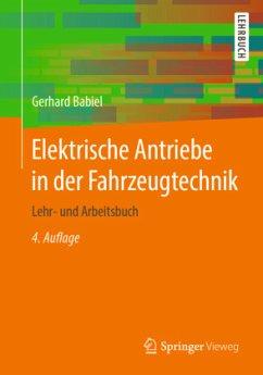 Elektrische Antriebe in der Fahrzeugtechnik - Babiel, Gerhard