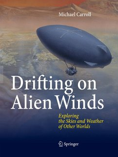 Drifting on Alien Winds: Exploring the Skies and Weather of Other Worlds - Carroll, Michael