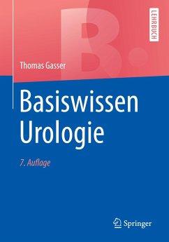 Basiswissen Urologie - Gasser, Thomas