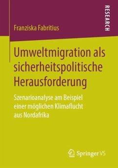 Umweltmigration als sicherheitspolitische Herausforderung - Fabritius, Franziska