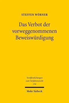 Das Verbot der vorweggenommenen Beweiswürdigung (eBook, PDF) - Wörner, Steffen