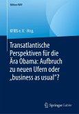 """Transatlantische Perspektiven für die Ära Obama: Aufbruch zu neuen Ufern oder """"business as usual""""?"""