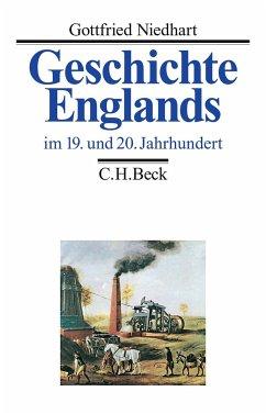 Geschichte Englands Bd. 3: Im 19. und 20. Jahrhundert - Niedhart, Gottfried