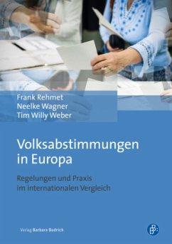 Volksabstimmungen in Europa - Rehmet, Frank; Wagner, Neelke; Weber, Tim W.