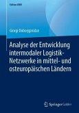 Analyse der Entwicklung intermodaler Logistik-Netzwerke in mittel- und osteuropäischen Ländern