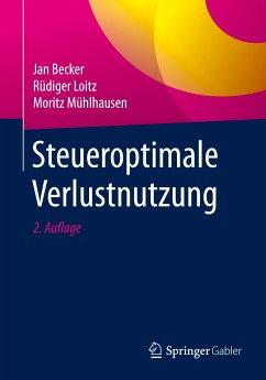 Steueroptimale Verlustnutzung - Becker, Jan;Loitz, Rüdiger;Mühlhausen, Moritz