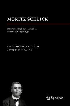Moritz Schlick. Naturphilosophische Schriften. Manuskripte 1910 - 1936 - Schlick, Moritz