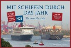 Mit Schiffen durch das Jahr - Wochenkalender 2020 - Kunadt, Thomas