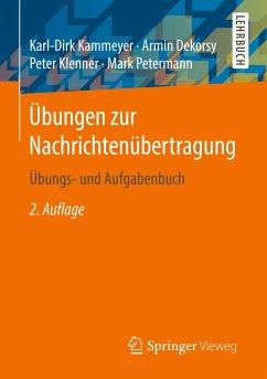 Übungen zur Nachrichtenübertragung - Dekorsy, Armin; Kammeyer, Karl-Dirk; Klenner, Peter; Petermann, Mark