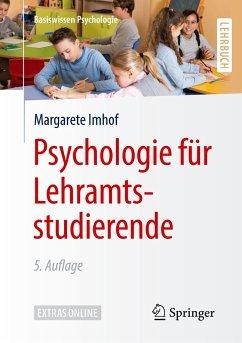 Psychologie für Lehramtsstudierende - Imhof, Margarete