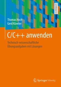 C/C++ anwenden - Hoch, Thomas; Küveler, Gerd