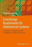 Zuverlässige Bauelemente für elektronische Systeme