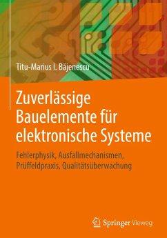 Zuverlässige Bauelemente für elektronische Systeme - Bajenescu, Titu-Marius I.