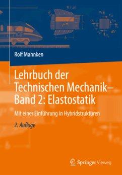Lehrbuch der Technischen Mechanik - Band 2: Elastostatik - Mahnken, Rolf Mahnken, Rolf