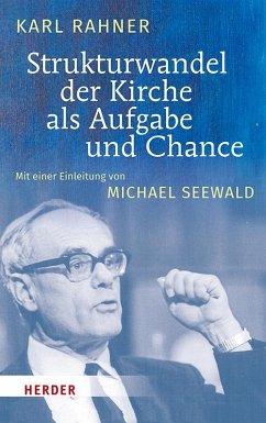 Strukturwandel der Kirche als Aufgabe und Chance - Rahner, Karl