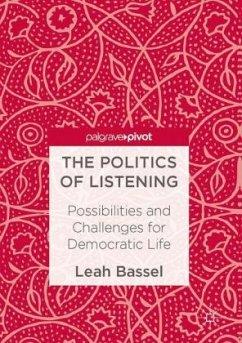 The Politics of Listening - Bassel, Leah