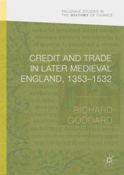 Credit and Trade in Later Medieval England, 1353-1532 - Goddard, Richard