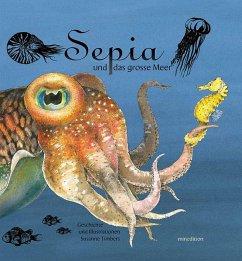 Sepia und das grosse Meer - Timbers, Susanne