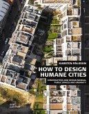 Public Spaces and Urbanity. How to Design Humane Cities